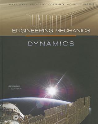 McGraw-Hill Science/Engineering/Math Engineering Mechanics: Dynamics (2nd Edition) by Gray, Gary L./ Costanzo, Francesco/ Plesha, Michael E. [Hardcover] at Sears.com
