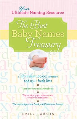 The Best Baby Names Treasury By Larson, Emily